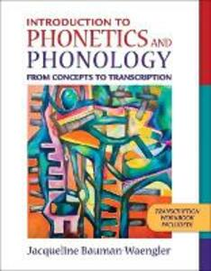 Introduction to Phonetics and Phonology: From Concepts to Transcription - Jacqueline Bauman-Waengler - cover