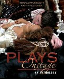 Plays Onstage: An Anthology - Ronald J. Wainscott,Kathy J. Fletcher - cover