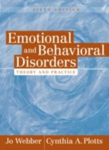 Emotional and Behavioral Disorders: Theory and Practice - Margaret Coleman,Cynthia Plotts,Jo Webber - cover