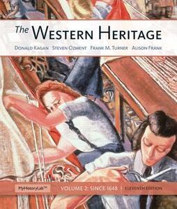 The Western Heritage: Volume 2 - Donald M. Kagan,Frank M. Turner,Alison Frank - cover