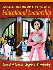 An Evidence-Based Approach to the Practice of Educational Leadership - Ronald W. Rebore,Angela Lynn Evans Walmsley - cover