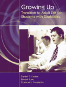 Growing Up: Transition to Adult Life for Students with Disabilities - Daniel E. Steere,Ernest Rose,Domenico Cavaiuolo - cover