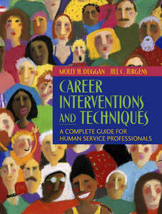 Career Interventions and Techniques: A Complete Guide for Human Service Professionals - Molly H. Duggan,Jill C. Jurgens - cover