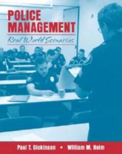Police Management: Real World Scenarios - William M. Heim,Paul T. Dickinson,SafeCity Solutions - cover