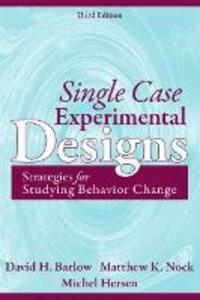 Single Case Experimental Designs: Strategies for Studying Behavior Change - David H. Barlow,Matthew K. Nock,Frank Andrasik - cover