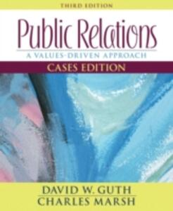 Public Relations: A Values-Driven Approach, Cases Edition - David W. Guth,Charles Marsh - cover