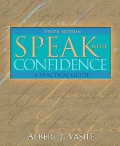Speak with Confidence: A Practical Guide - Albert J. Vasile - cover