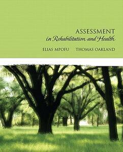 Assessment in Rehabilitation and Health - Elias Mpofu,Thomas Oakland - cover