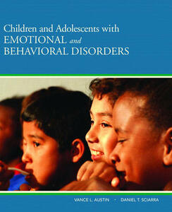 Children and Adolescents with Emotional and Behavioral Disorders - Vance L. Austin,Daniel T. Sciarra - cover