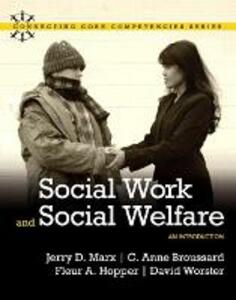 Social Work and Social Welfare: An Introduction - Jerry D. Marx,C. Anne Broussard,Fleur A. Hopper - cover