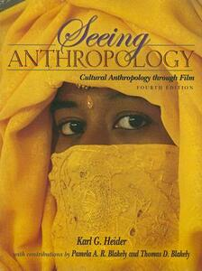 Seeing Anthropology: Cultural Anthropology Through Film (with Ethnographic Film Clips DVD) - Karl G. Heider,Pamela A. R. Blakely,Thomas D. Blakely - cover