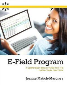 E-Field Program: A Competency-based System for Social Work Practicum - Jeanne Matiche-Maroney - cover