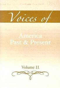 Voices of America Past and Present, Volume 2 - Robert A. Divine,T. H. Breen,George M. Fredrickson - cover