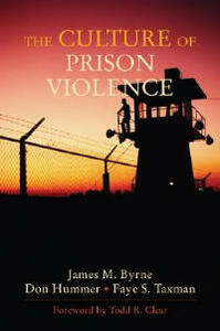 The Culture of Prison Violence - James Byrne,Faye S. Taxman,Donald Hummer - cover