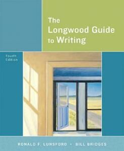 The Longwood Guide to Writing - Ronald F. Lunsford,Bill Bridges - cover