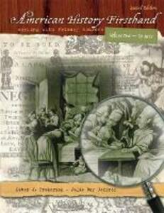 American History Firsthand: Working with Primary Sources, Volume 1 - Peter J. Frederick,Julie Roy Jeffrey - cover