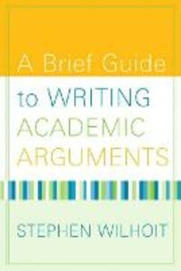 A Brief Guide to Writing Academic Arguments - Stephen Wilhoit - cover