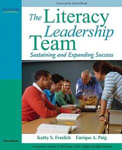 The Literacy Leadership Team: Sustaining and Expanding Success - Kathy S. Froelich,Enrique A. Puig - cover