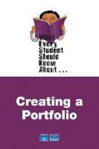What Every Student Should Know About Creating Portfolios - Douglas Eyman - cover