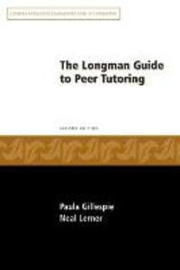 Longman Guide to Peer Tutoring - Paula Gillespie,Neal Lerner - cover