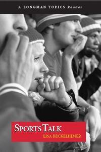 Sports Talk (A Longman Topics Reader) - Lisa Beckelhimer - cover