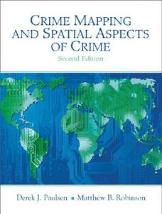 Crime Mapping and Spatial Aspects of Crime - Derek J. Paulsen,Matthew B. Robinson - cover