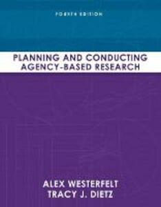 Planning and Conducting Agency-Based Research - Alex J. Westerfelt,Tracy J. Dietz - cover