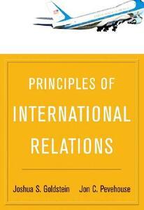 Principles of International Relations - Joshua S. Goldstein,Jon C. Pevehouse - cover