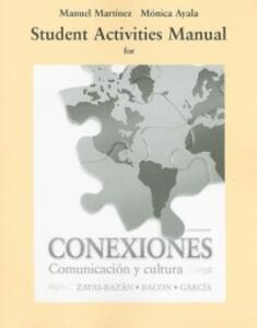 Student Activities Manual for Conexiones: Comunicacion y cultura - Eduardo Zayas-Bazan,Susan M. Bacon,Dulce M. Garcia - cover