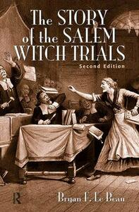 The Story of the Salem Witch Trials - Bryan F. Le Beau - cover