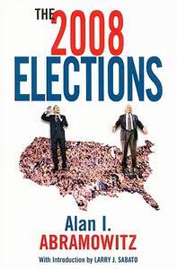 The 2008 Elections - Larry J. Sabato,Alan I. Abramowitz - cover