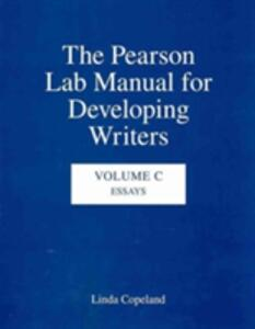 The Pearson Lab Manual for Developing Writers: Volume C: Essays - Linda Copeland - cover