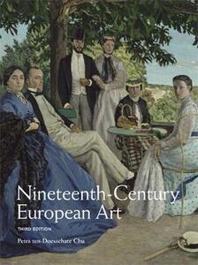 Nineteenth Century European Art - Petra Ten-Doesschate Chu - cover