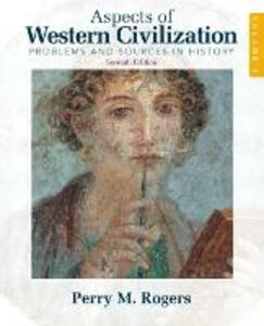 Aspects of Western Civilization: Problems and Sources in History, Volume 1 - Perry M. Rogers - cover