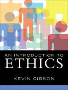 An Introduction to Ethics - Kevin Gibson - cover