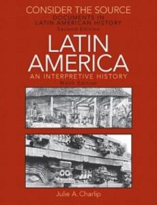 Consider the Source: Documents in Latin American History for Latin America: An Interpretive History - Julie A. Charlip,E. Bradford Burns - cover