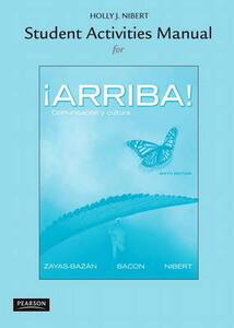 Student Activities Manual for !Arriba!: Comunicacion y cultura - Eduardo Zayas-Bazan,Susan M. Bacon,Holly J. Nibert - cover