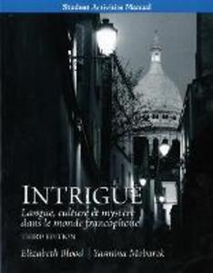 Student Activities Manual for Intrigue: langue, culture et mystere dans le monde francophone - Elizabeth A. Blood,Yasmina Mobarek - cover