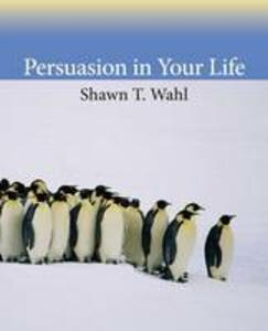 Persuasion in Your Life - Shawn T. Wahl - cover