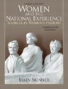 Women and the National Experience: Sources in American History, Combined Volume - Ellen A. Skinner - cover