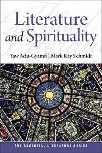 Literature and Spirituality - Yaw Adu-Gyamfi,Mark Ray Schmidt - cover