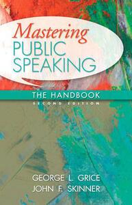 Mastering Public Speaking: The Handbook - George L. Grice,John F. Skinner - cover
