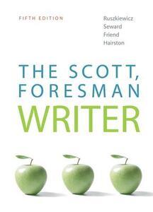 The Scott, Foresman Writer - John J. Ruszkiewicz,Daniel E. Seward,Christy Friend - cover