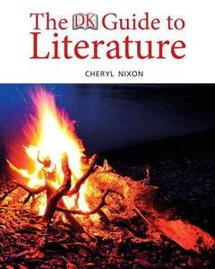 The DK Guide to Literature - Cheryl L. Nixon,Dorling Kindersley - cover