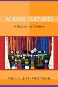 Across Cultures: A Reader for Writers - Sheena Gillespie,Robert Becker - cover