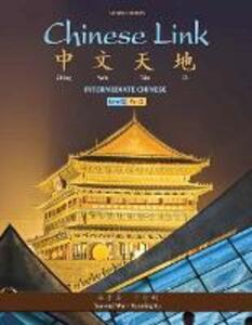Chinese Link: Intermediate Chinese, Level 2/Part 2 - Yueming Yu,Sue-Mei Wu - cover