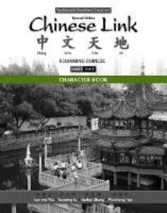 Character Book for Chinese Link: Beginning Chinese, Traditional & Simplified Character Versions, Level 1/Part 1 - Sue-Mei Wu,Yueming Yu,Yanhui Zhang - cover