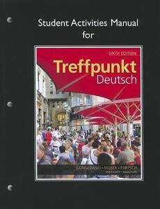 Student Activities Manual for Treffpunkt Deutsch: Grundstufe - Margaret T. Gonglewski,Beverly Moser,Cornelius Partsch - cover