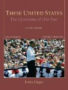 These United States: The Questions of Our Past, Concise Edition, Volume 2 - Irwin Unger - cover