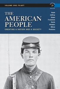 The American People: Creating a Nation and a Society - Gary B. Nash,Julie Roy Jeffrey,John R. Howe - cover
